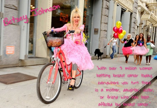 Betsey Johnson Breast Cancer Quote