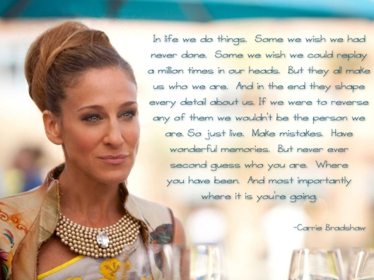 Carrie Bradshaw Life Quote