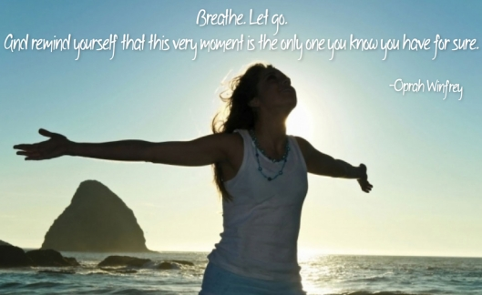 Breathe Let Go - Oprah Winfrey Quote